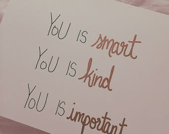 YOU is smart YOU is kind YOU is important Card, The Help