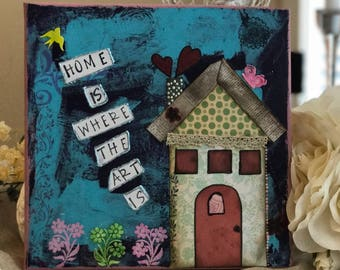 Home is Where the Art is mixed media