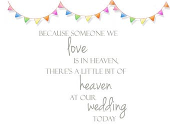 Digital Download of Wedding Sign for loved one passsed away/Wedding Remberance/Because Someone we Love is in Heaven ...