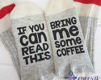 Novelty Socks, If You Can Read This Bring Me A Coffee, Novelty Gift Socks,Christmas Gift Socks, Gag Gift, Stocking Stuffer