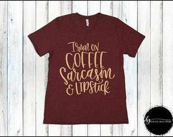 I run on coffee sarcasm and lipstick shirt Funny Graphic Tee Women's Clothing Lipstick Shirt Coffee Shirt Funny Quote Shirt