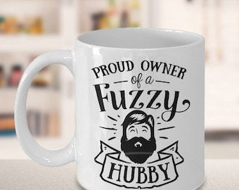Coffee Mug, Gifts for men, Gift for her, Funny Mug, Funny Quote, Life Quote, Husband Mug, Gift for Hubby, Proud Owner Fuzzy Hubby