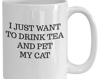 I just want to drink tea and pet my cat tea mug cute kitty rescue cat lover fur baby