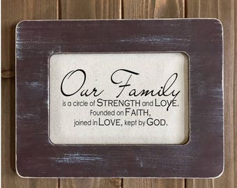 Sign with Quote - Our Family is a Circle of Strength and Love, Founded on Faith, Joined In Love, Kept By God - Christian Decor (Item 1100B)