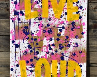 Live Loud, Acrylic and Glitter on Canvas