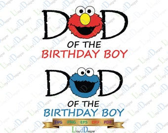 Dad of the Birthday Boy Cookie Monster SVG digital download Sesame Street Elmo Monster party Disney shirts svg png dxf cut file cameo cricut