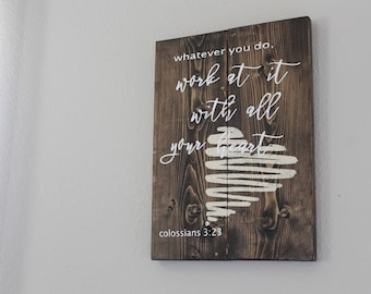 Work at it with all your heart - Wood Sign Wall Decor