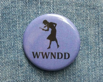 WWNDD - What Would Nancy Drew Do? - Button Badge