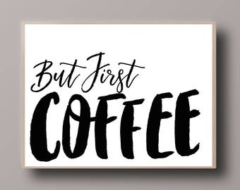 But First Coffee Print, Kitchen Print, Kitchen Printable, Black and White Quote, Coffee Quote, Wall Art Print,Framed Quote