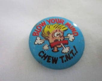 70's Comical Blow Your Mind Chew T N T Tin Pinback