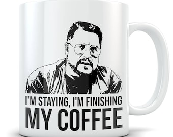 Big Lebowski Mug - Funny Walter Sobchak Mug Coffee Cup - Great Gift Mug for Fans of The Movie - I'm Finishing My Coffee