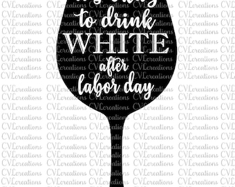 It's okay to drink white after labor day SVG