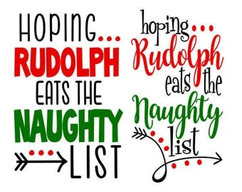 Hoping Rudolph Eats the Naughty List  Christmas Cuttable Design SVG PNG DXF & eps Designs Cameo File Silhouette