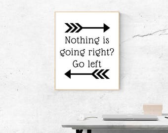 Funny quote wall decor. PDF and JPG. Nothing is going right. Printable wall art. Typography Wall Art. Printable Art. Trending wall decor.