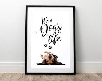 It's a Dogs Life - BONNIE - Dog Print, Pet Print, Dog Saying, Dog Poster, Dog Wall Art, Dog Quote, Dog Gift, Dog Lover, Puppy