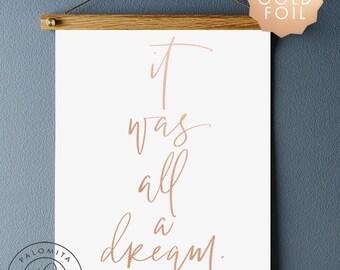 biggie dream FOIL PRINT · it was all a dream print · biggie quote · rap lyrics hip hop art·handlettered modern calligraphy·brush calligraphy