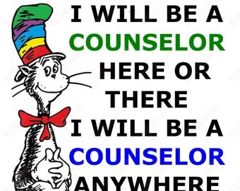 I will be a Counselor - Dr Seus - .svg .png .eps .dfx