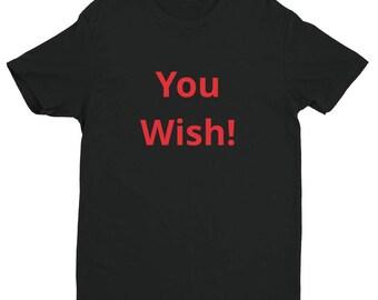You Wish Short Sleeve T-shirt
