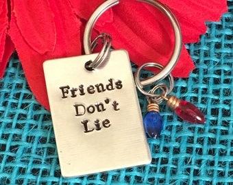 "Stranger Things quote ""Friends Don't Lie"" Keychain"