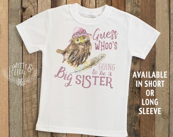 Guess Whoo Is Going To Be A Big Sister Owl Kids Shirt, Woodland Style Kids Shirt, Cute Kids Tee, Boho Kids Tee, Girl Kids Shirt - T264G