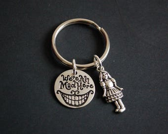 Alice in wonderland we're all made here cheshire cat inspired Keychain Keyring