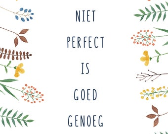 Mini Poster A4 with quote ' not perfect is good enough ' and a cheerful floral edge