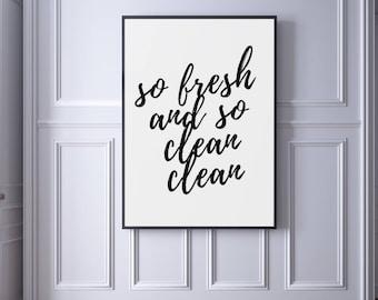 So Fresh And So Clean Clean, Bathroom Sign, Bathroom Art, Bathroom Print, Toilet Sign, Bathroom Wall Decor, Bathroom Decor, Wall Art