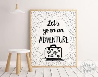 Adventure Print, Adventure Nursery, Let's Go On An Adventure, Monochrome Nursery, Monochrome Kids Room, kid's Posters, Nursery Prints,