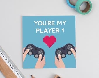 You're my Player 1 Gamer Card