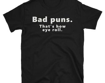 Bad Puns That's How Eye Roll T-Shirt