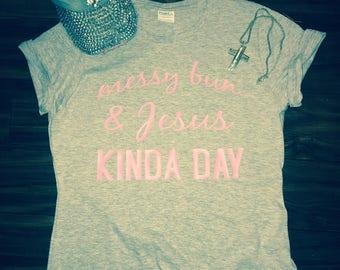 Messy Bun and Jesus Kinda Day