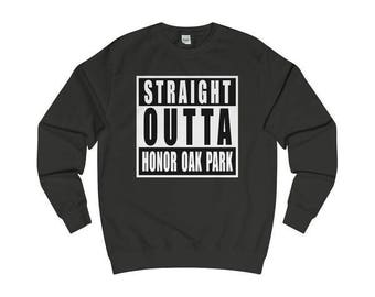 Straight Outta Honor Oak Park T-Shirts/Sweaters/Hoodies