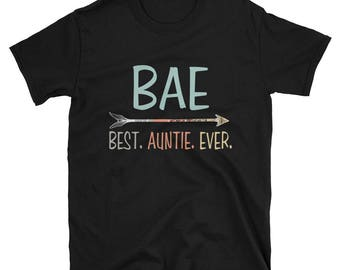 Womens Funny BAE Shirt Best Auntie Ever Aunt Family Auntie Gift Birthday Christmas Halloween Perfect Favorite Aunt Squad