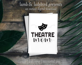 Theatre Mom - Theatre Design with Drama Masks (DXF, PNG, SVG Instant Digital Download)
