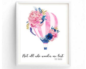 Not all who wander are lost Printable Art Famous Quotes Beautiful Watercolor Floral Hot Air Balloon Nursery Print Girls Room Dorm Wall Decor