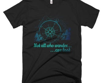 Not All Who Wander Are Lost Short-Sleeve T-Shirt