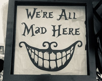 We're all Mad here Black vinyl decal 15 x 15 cm for box frame/frame/project