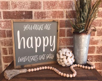 You Make Me Happy When Skies Are Gray 12x12 - Wood Sign - Farmhouse decor, gift idea, anniversary gift