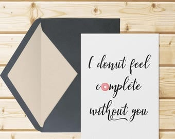 Valentine's Card Printable. I donut fell comlete without you. Valentine day printable.Instant Download.Funny Valentine.DIY Valentine's Card.