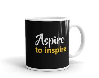 Aspire to Inspire Mug,positivity and positive thinking mug, perfect christmas gift
