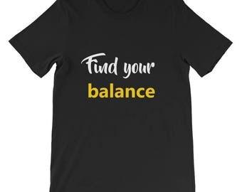 Find your balance Short-Sleeve Unisex T-Shirt