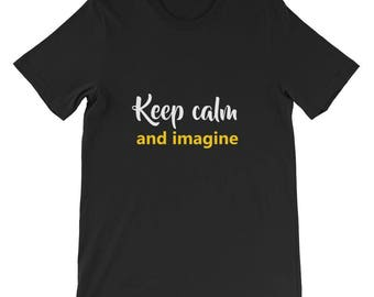 Keep calm and imagine Short-Sleeve Unisex T-Shirt