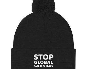 Stop global whining Pom Pom Knit Cap