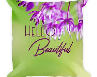 Hello Beautiful Pillow, With Words, Saying, Throw Toss For Couch, Bed, Square 18 x 18, Romantic Gift Wife, or Mom, Grandma, Daughter, Flower