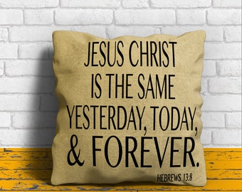 Jesus Christ  Is the same  yesterday, today, & Forever Pillow and Case