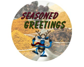 Seasoned Greetings! Two inch pinback Button or magnet