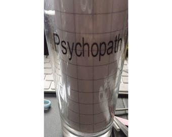 Psychopath glass cup