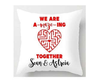 "Personalized ""We are A-maze-ing Together"" pillow"