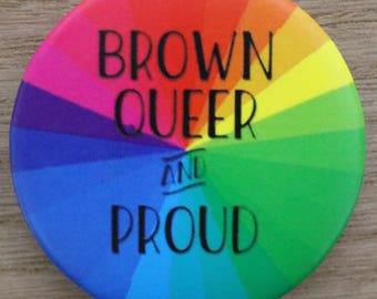 Large 'Brown, Queer, and Proud' button