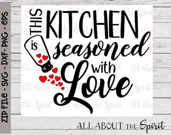 SVG - Seasoned with Love Valentines day Kitchen digital file Cricut svg Kitchen Silouette dxf Valentines Digital DIY gifts Kitchen towel